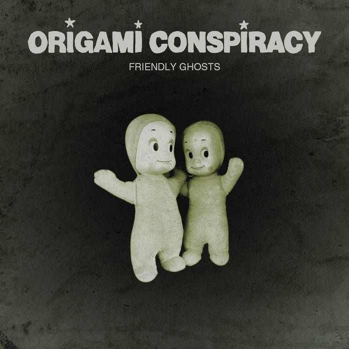 ORIGAMY CONSPIRACY - Friendly Ghosts (2016)