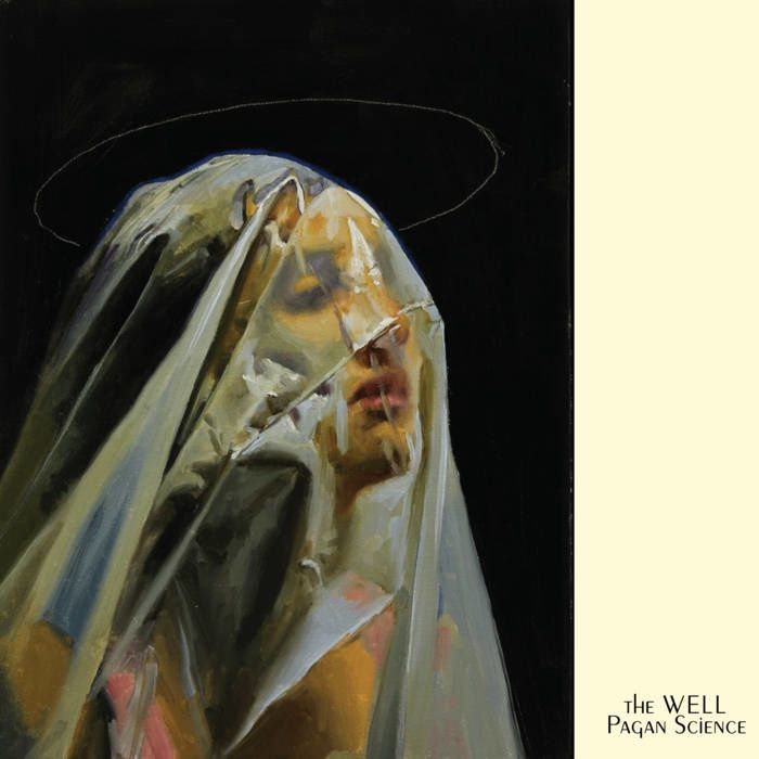 THE WELL - Pagan Science (2016)