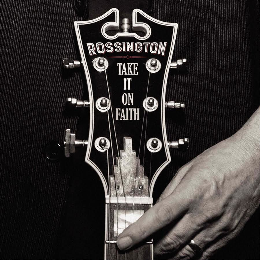 ROSSINGTON - Take It On Faith (2016)