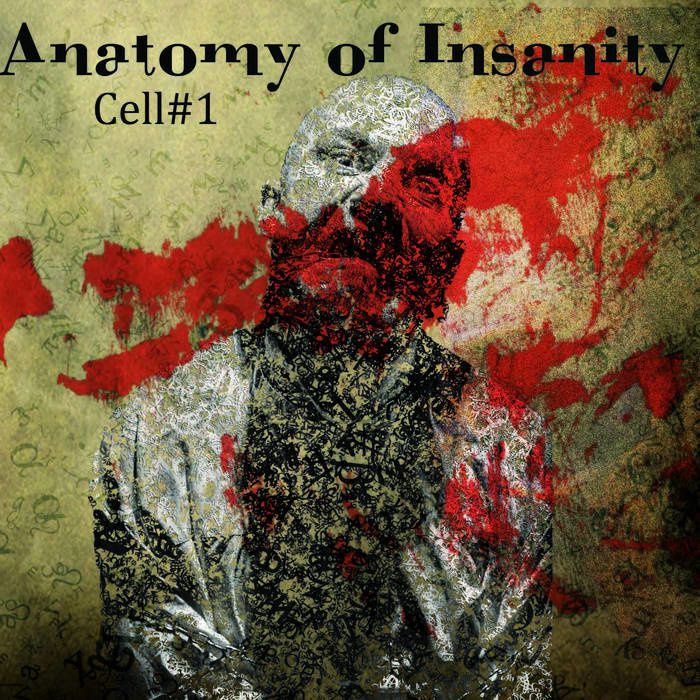 ANATOMY OF INSANITY - Cell#1 (EP 2016)
