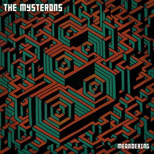 THE MYSTERONS - Meandering (2017)