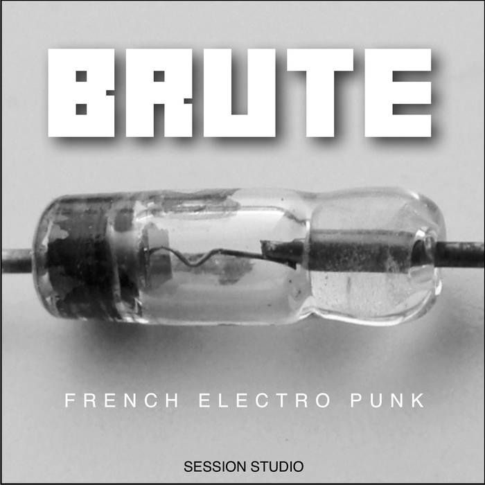 BRUTE - Session Studio (EP 2017)