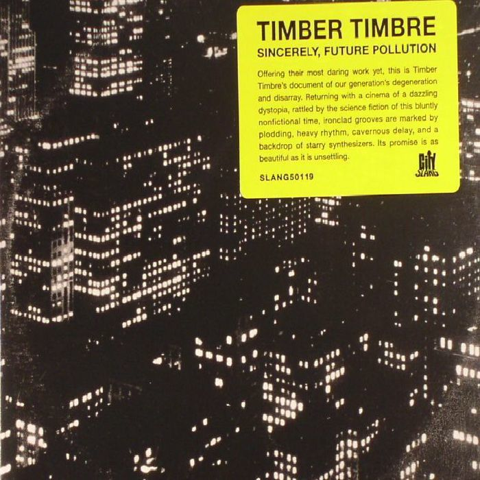 TIMBER TIMBRE - Sincerely, Future Pollution (2017)