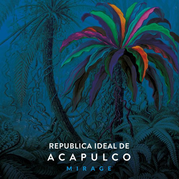 REPUBLICA IDEAL DE ACAPULCO - Mirage (2017)