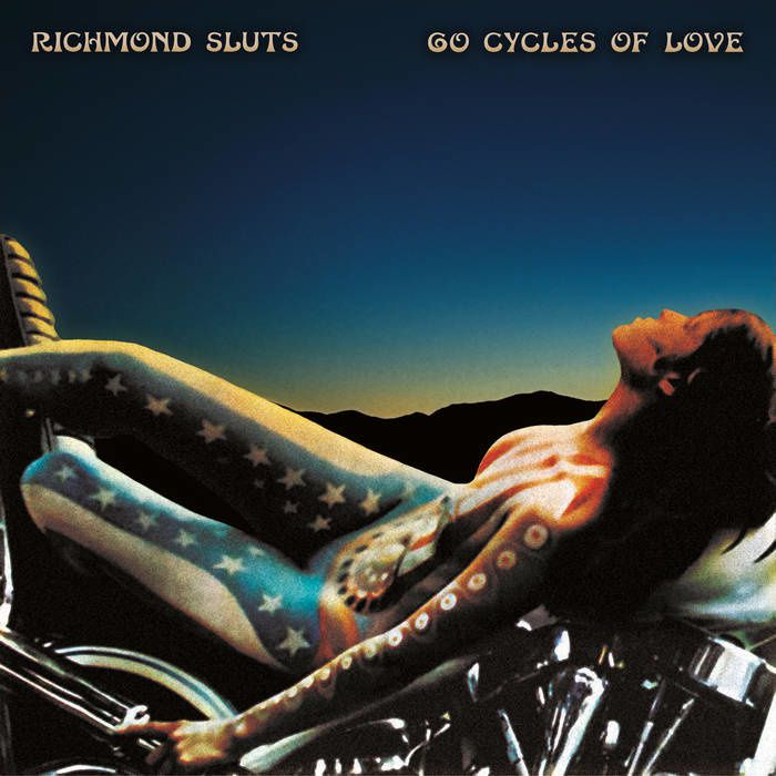 THE RICHMOND SLUTS - 60 Cycles Of Love (2016)