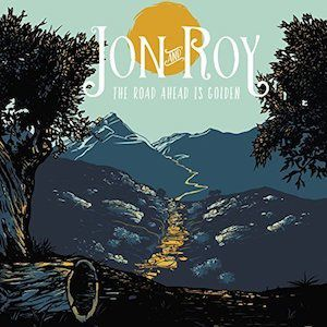 JON AND ROY - The Road Ahead Is Golden (2017)