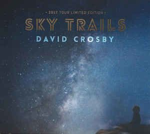 DAVID CROSBY - Sky Trails (2017)