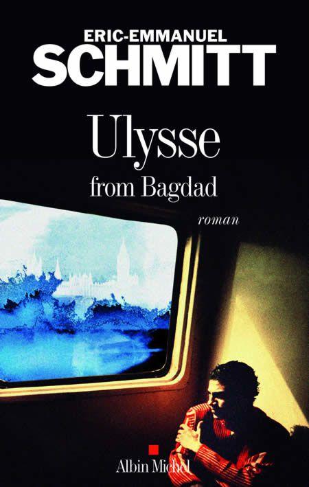 Extrait de Ulysse from Bagdad, d'Eric-Emmanuel Schmitt