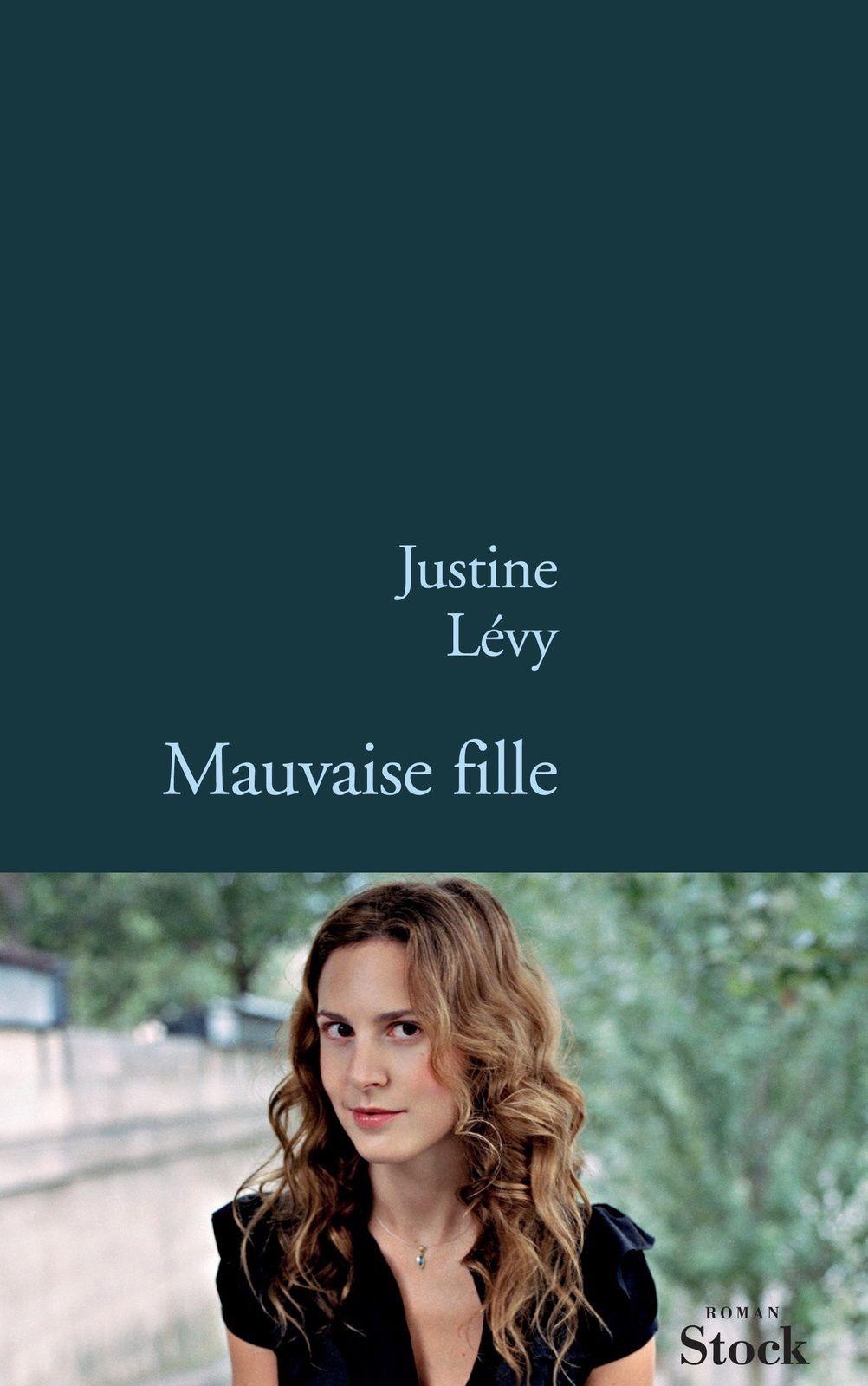 Extrait de Mauvaise fille, de Justine Lévy