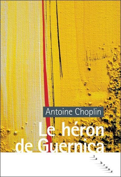 Le héron de Guernica, d'Antoine Choplin