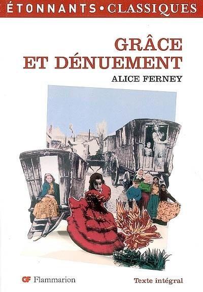 Grâce et dénuement, d'Alice Ferney
