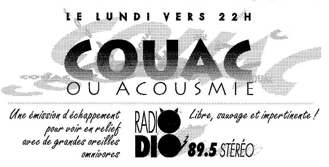 Couac ou acousmie a été une émission de radio stéphanoise dans les années 90.