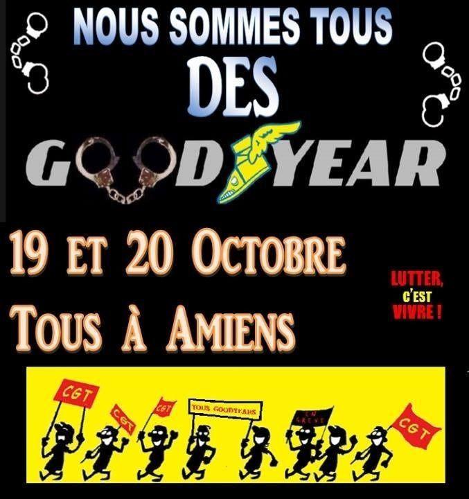 Nous sommes TOUS des GOODYEAR ! les 19 et 20 octobre TOUS à Amiens !
