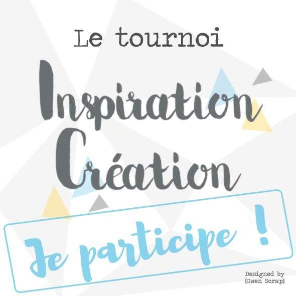 Tournoi Inspiration Création - épreuve 1