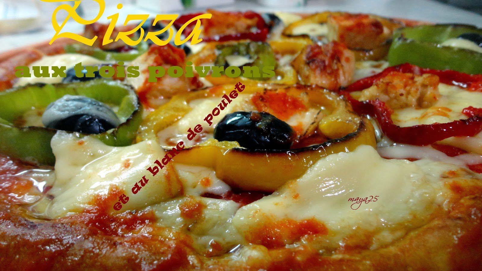 Pizza aux trois poivrons et au  blanc de poulet