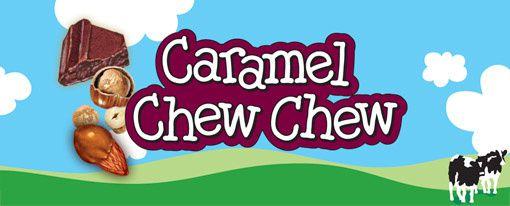 Caramel Chew Chew