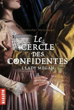 Le cercles des confidentes : lady Megan