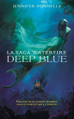 Waterfire Saga, tome 1 : Deep Blue
