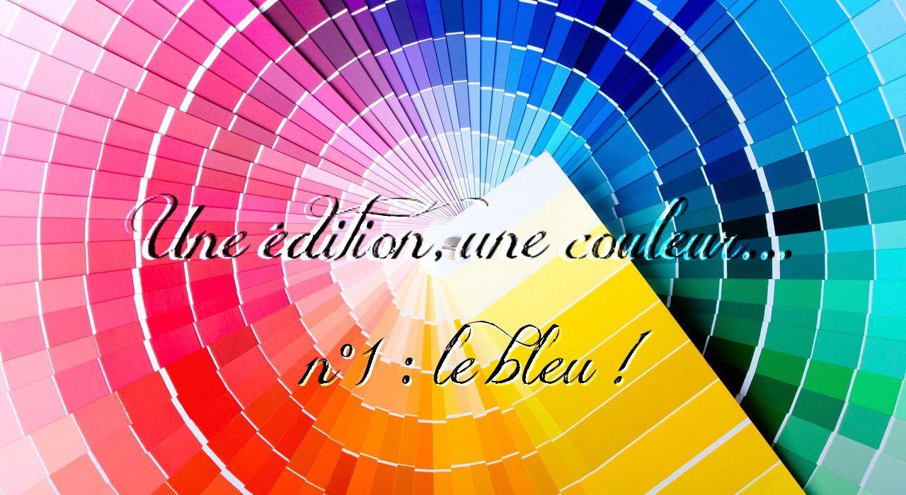 [TAG] Une édition, une couleur... n°1 : le bleu !