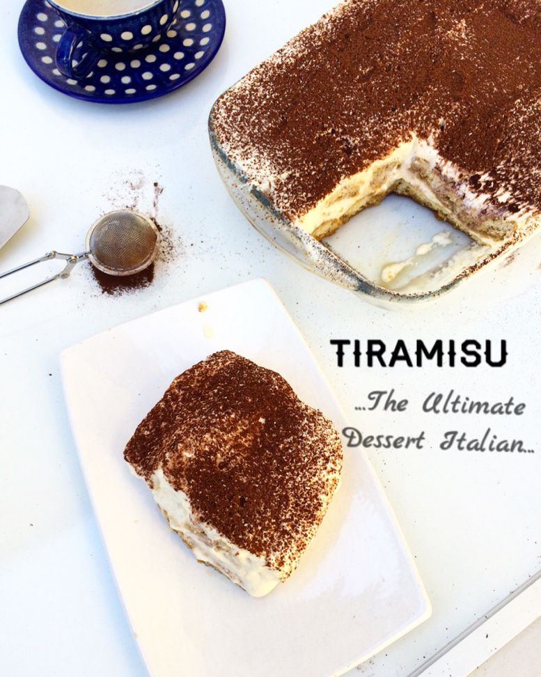 Tiramisu..... The Ultimate Italian Dessert
