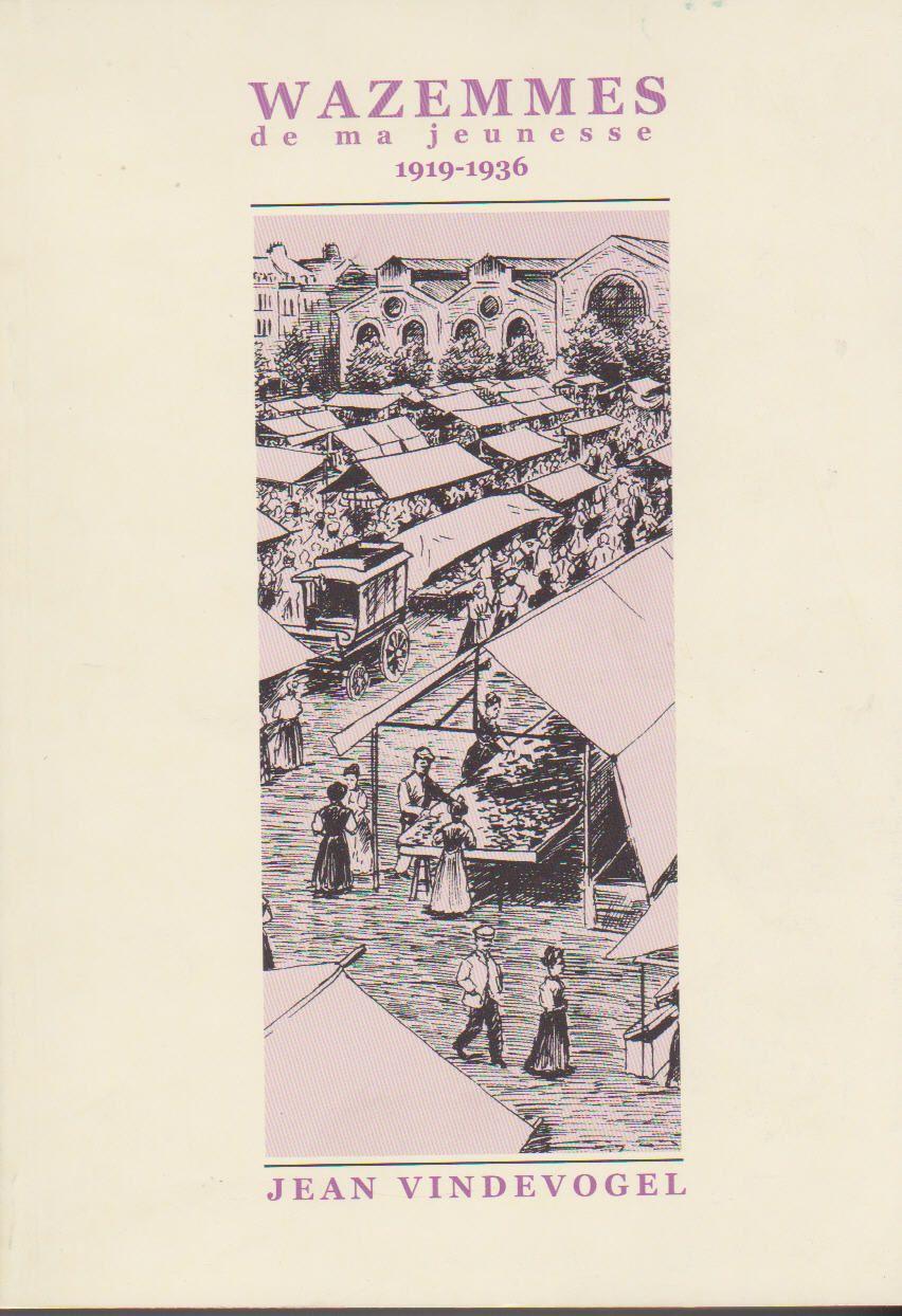 Wazemmes de ma Jeunesse livre de Jean Vindevogel édition de luxe
