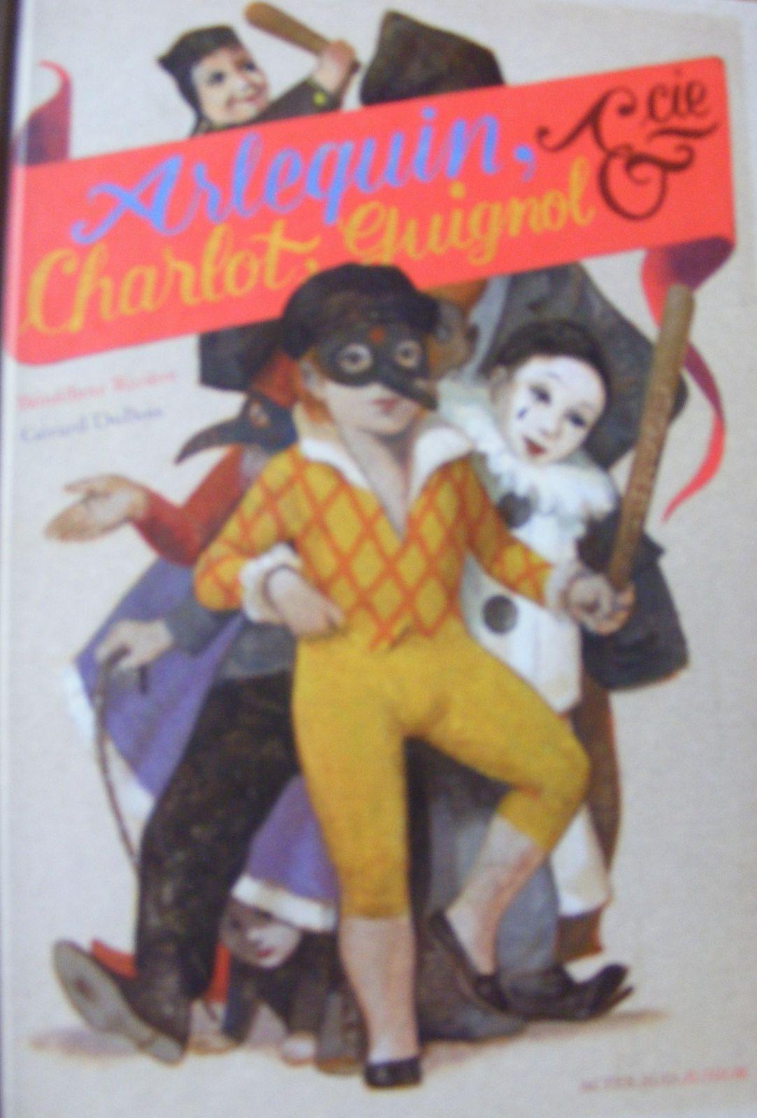 Arlequin, Charlot, Guignol et Cie.