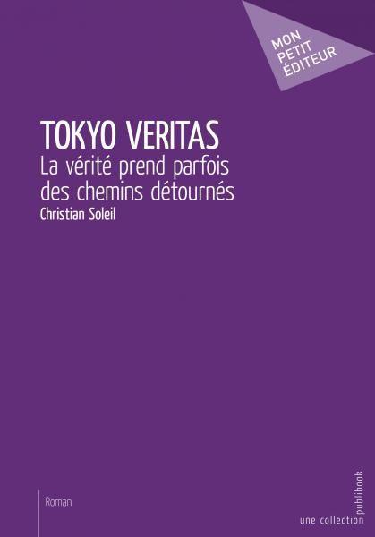 TOKYO VERITAS, le thriller de la saison, le nouvel opus de Christian Soleil