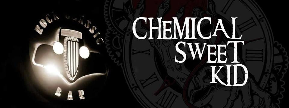 ▶ Chemical Sweet Kid @ Rock Classic - 06/05/2016 - 21h00 - Entrée gratuite !