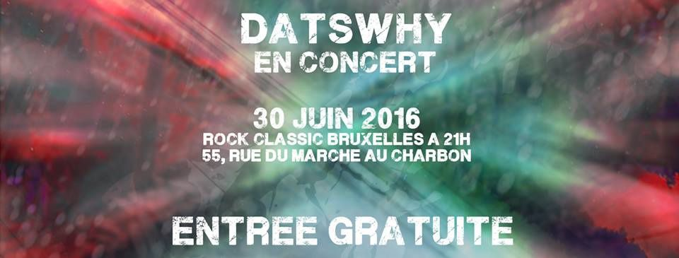 ▶ Datswhy @ Rock Classic - 30/06/2016 - concert annulé !
