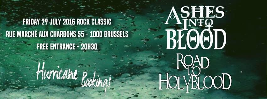▶ Ashes into blood + Road to Holyblood @ Rock Classic - 29/07/2016 - 21h00 - Entrée gratuite !