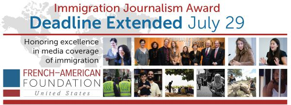 French American Foundation: Immigration Journalism Award