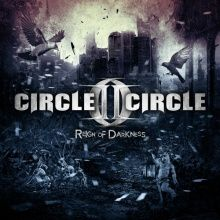 CD review CIRCLE II CIRCLE &quot&#x3B;Reign Of Darkness&quot&#x3B;