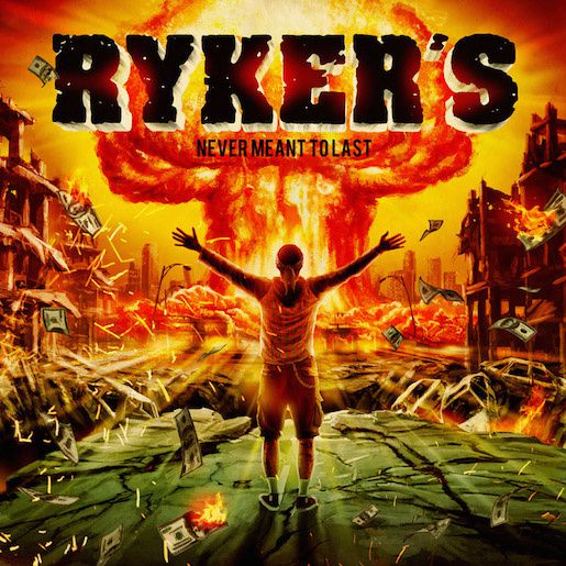 CD review RYKER'S &quot&#x3B;Never Meant to Last&quot&#x3B;