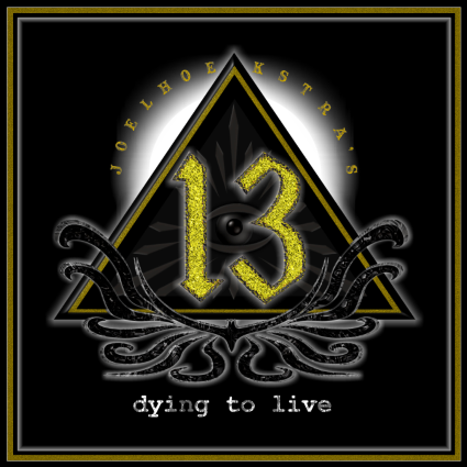 CD review JOEL HOEKSTRA'S 13 &quot&#x3B;Dying to Live&quot&#x3B;