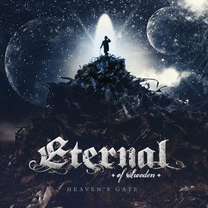 CD review ETERNAL (OF SWEDEN) &quot&#x3B;Heaven's Gate&quot&#x3B;