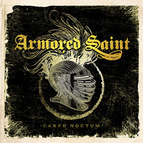 CD review ARMORED SAINT &quot&#x3B;Carpe Noctum&quot&#x3B;