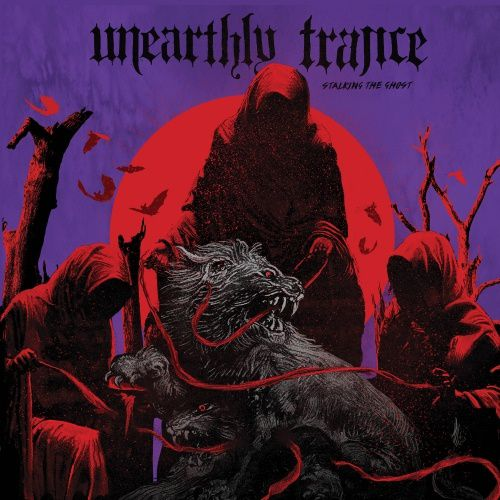 CD review UNEARTHLY TRANCE &quot&#x3B;Stalking the Ghost&quot&#x3B;