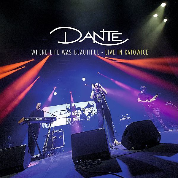 CD review DANTE &quot&#x3B;When Life Was Beautiful - Live in Katowice&quot&#x3B;