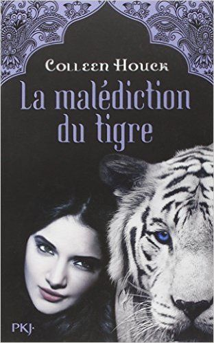 La malédiction du tigre (tome 1) de Colleen Houck