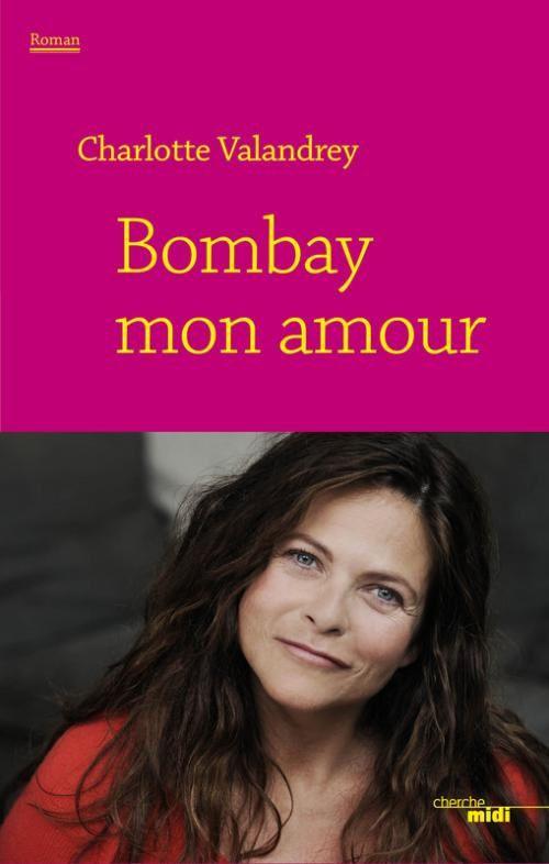 Bombay mon amour de Charlotte Valandrey