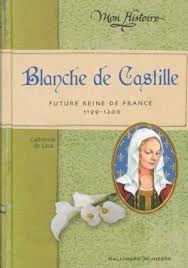Blanche de Castille, Catherine de Lasa, Gallimard, 2013