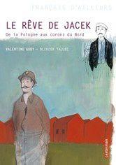Le rêve de Jacek : de la Pologne aux corons du Nord, Valentine Goby, Olivier Tallec, Casterman poche, 2015