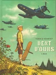 Dent d'Ours : Max, Yann &amp&#x3B; Henriet, Dupuis, 2013