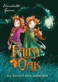 Fairy Oak : le secret des jumelles, Elisabetta Gnone, Kennes, 2015