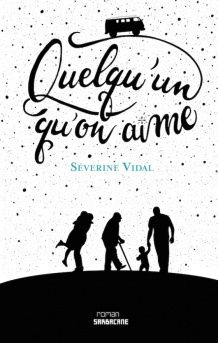 Quelq'un qu'on aime, Séverine Vidal, Sarbacane, 2015