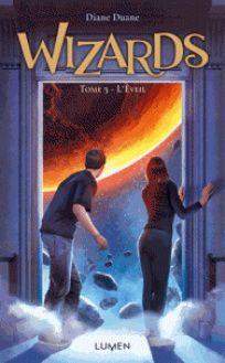 Wizards T3 : L'éveil, Diane Duane, Lumen, 2015