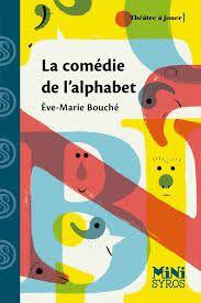 La comédie de l'alphabet, Eve-Marie Bouché, mini syros, théâtre, 2015