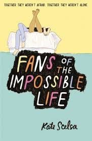 Fans de la vie impossible, Kate Scelsa, Gallimard, 2016