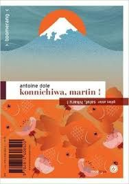 Konnichiwa, Martin ! / Salut, Hikaru, Gilles Abier, Antoine Dole, Rouergue  Boomerang, 2015
