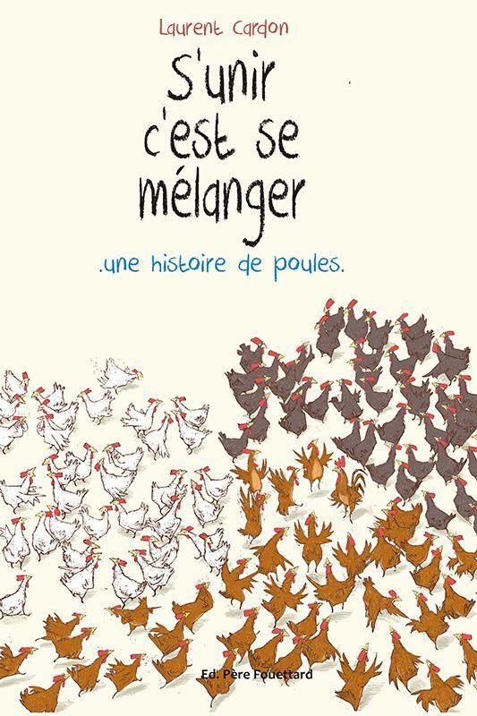 S'unir, c'est se mélanger, Laurent Cardon, Editions Père Fouettard, 2016